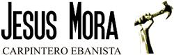 Jesus Mora Ebanista - Ebenisteria - Fusteria